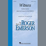 Download Traditional 'Witness (Arr. Roger Emerson)' printable sheet music notes, Traditional chords, tabs PDF and learn this SATB Choir song in minutes