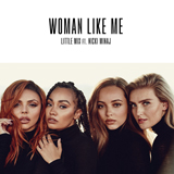 Download Little Mix 'Woman Like Me (feat. Nicki Minaj)' printable sheet music notes, Pop chords, tabs PDF and learn this Piano, Vocal & Guitar (Right-Hand Melody) song in minutes