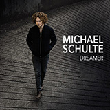 Download Michael Schulte You Said You'd Grow Old With Me sheet music and printable PDF music notes
