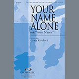 Download Camp Kirkland 'Your Name Alone (with Your Name) - Alto Sax (Horn sub.)' printable sheet music notes, Contemporary chords, tabs PDF and learn this Choir Instrumental Pak song in minutes