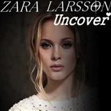 Download Zara Larsson Uncover sheet music and printable PDF music notes